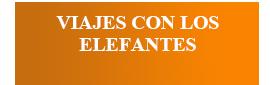 VIAJES CON LOS ELEFANTES